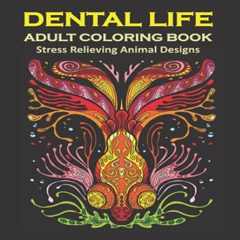 Dental Life Adult Coloring Book - Stress Relieving Animal