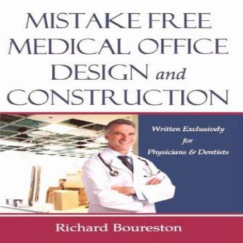 Mistake Free Medical Office Design and Construction:Written