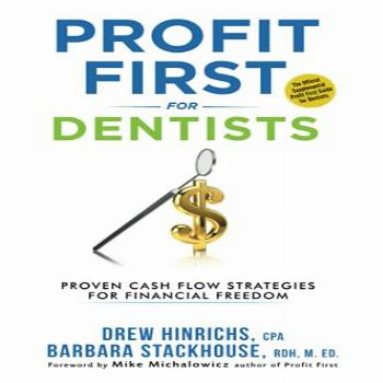 Profit First for Dentists: Proven Cash Flow Strategies for